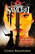 Young Samurai: The Way of the Sword book