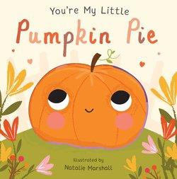 You're My Little Pumpkin Pie Book