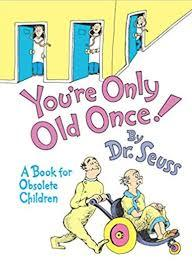 You're Only Old Once!: A Book for Obsolete Children book