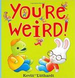 You're Weird! book