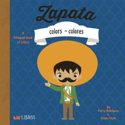 Zapata: Colors - Colores (Bilingual: English / Spanish) book