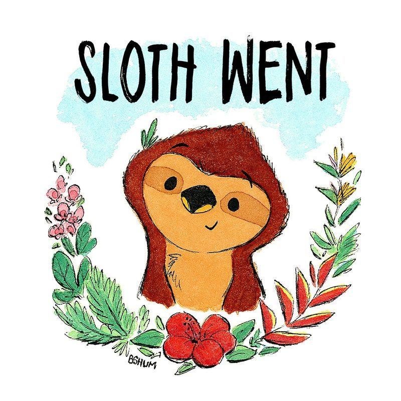 """Sloth went"""